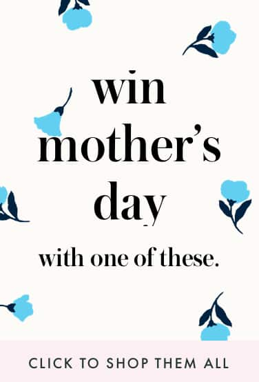 win mother's day with one of these. click to shop them all
