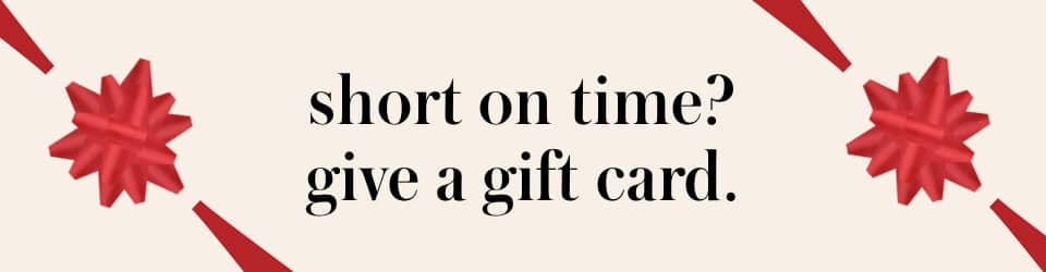 short on time? give a gift card.