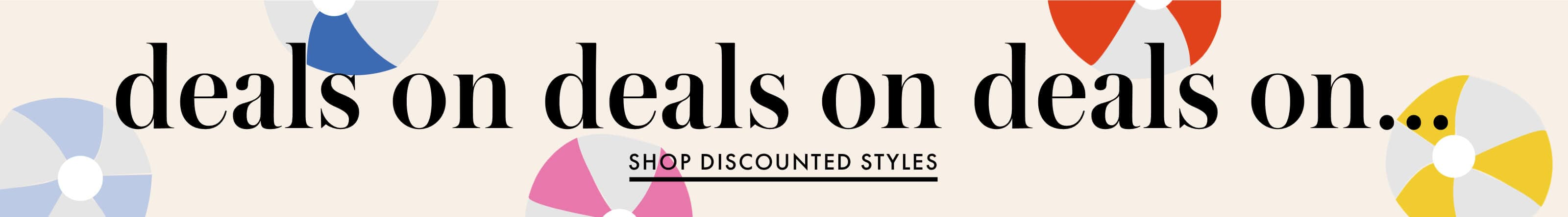 deals on deals on deals on... shop discounted styles