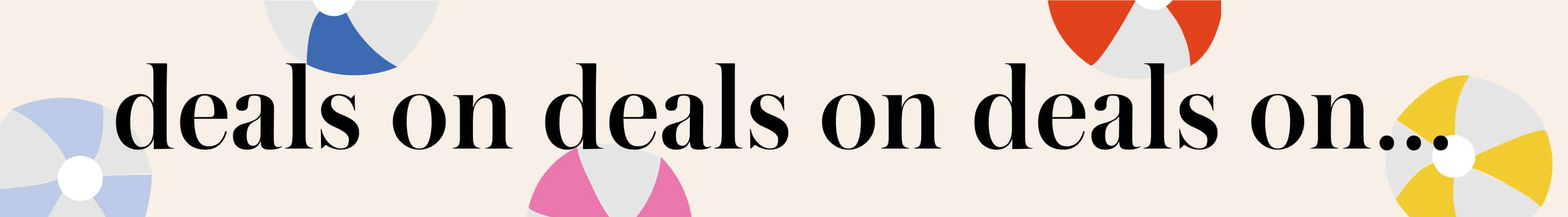 deals on deals on deals on...
