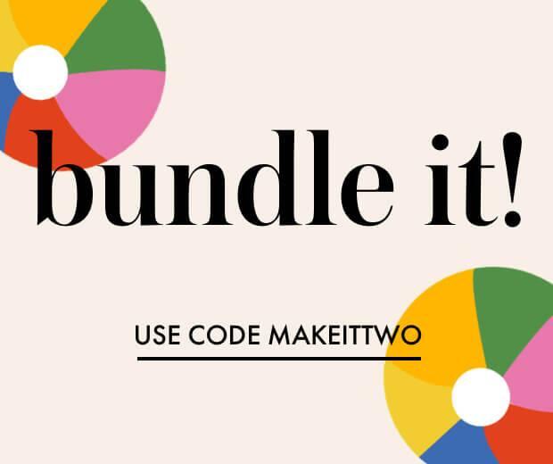 bundle it. use code makeittwo